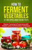 Thumbnail How to Ferment Vegetables: Master Canning & Preserving with