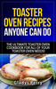 Thumbnail Toaster Oven Recipes Anyone Can Do: The Ultimate Toaster Ove